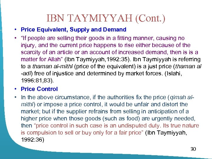 "IBN TAYMIYYAH (Cont. ) • Price Equivalent, Supply and Demand • ""If people are"
