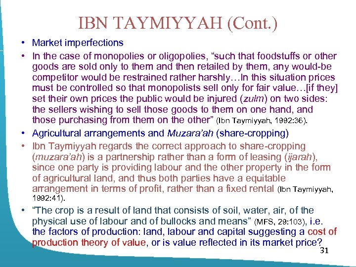 IBN TAYMIYYAH (Cont. ) • Market imperfections • In the case of monopolies or