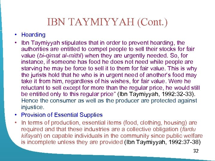 IBN TAYMIYYAH (Cont. ) • Hoarding • Ibn Taymiyyah stipulates that in order to