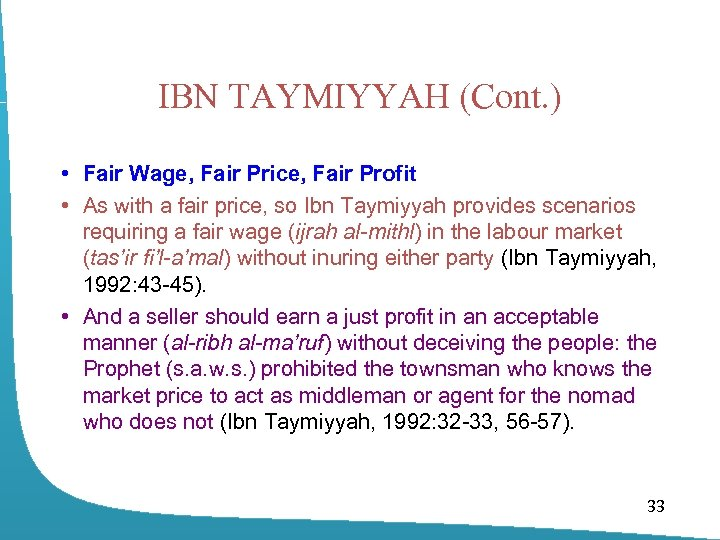 IBN TAYMIYYAH (Cont. ) • Fair Wage, Fair Price, Fair Profit • As with