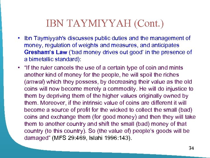IBN TAYMIYYAH (Cont. ) • Ibn Taymiyyah's discusses public duties and the management of
