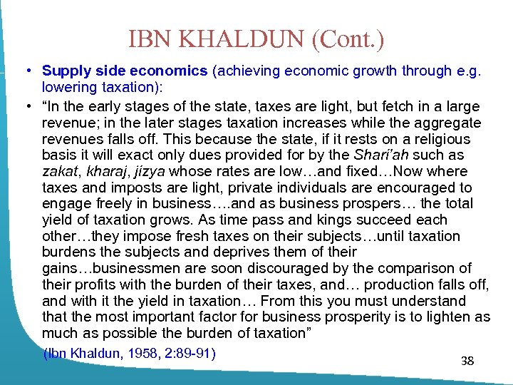 IBN KHALDUN (Cont. ) • Supply side economics (achieving economic growth through e. g.