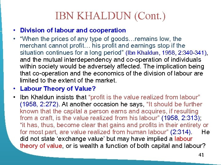 "IBN KHALDUN (Cont. ) • Division of labour and cooperation • ""When the prices"