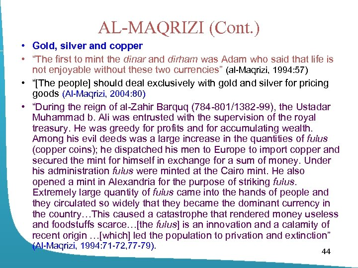 "AL-MAQRIZI (Cont. ) • Gold, silver and copper • ""The first to mint the"