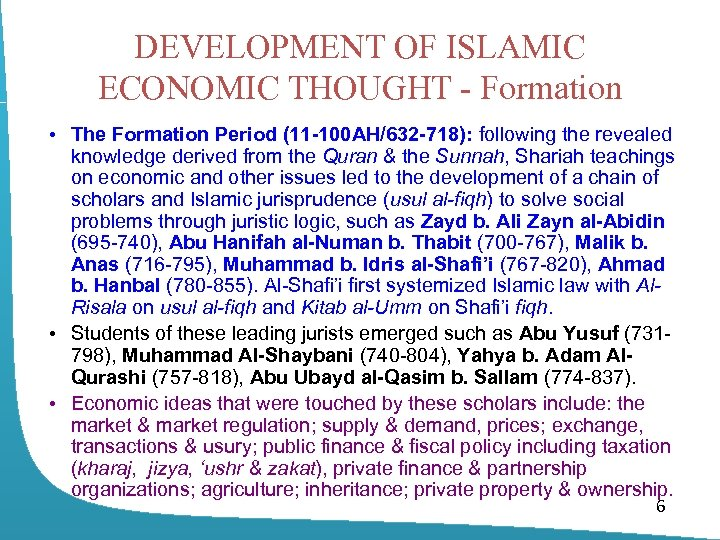 DEVELOPMENT OF ISLAMIC ECONOMIC THOUGHT - Formation • The Formation Period (11 -100 AH/632