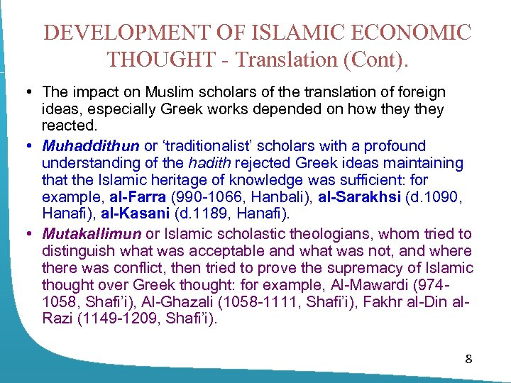 DEVELOPMENT OF ISLAMIC ECONOMIC THOUGHT - Translation (Cont). • The impact on Muslim scholars