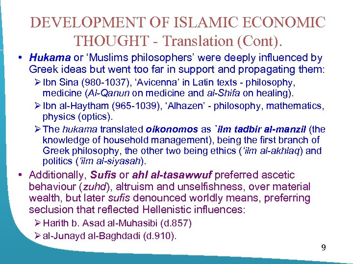 DEVELOPMENT OF ISLAMIC ECONOMIC THOUGHT - Translation (Cont). • Hukama or 'Muslims philosophers' were