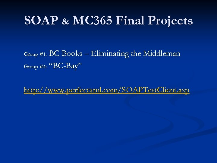 SOAP & MC 365 Final Projects BC Books – Eliminating the Middleman Group #4: