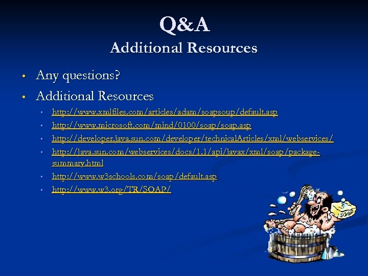 Q&A Additional Resources • • Any questions? Additional Resources • • • http: //www.
