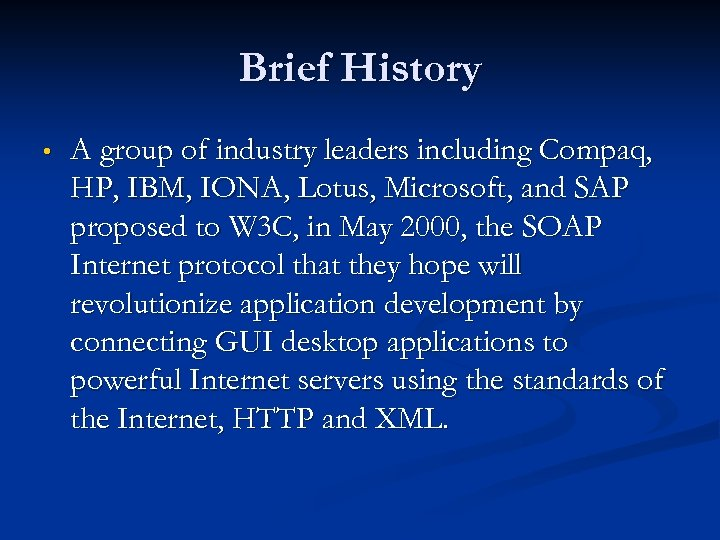 Brief History • A group of industry leaders including Compaq, HP, IBM, IONA, Lotus,