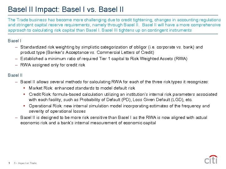 Basel II Impact: Basel I vs. Basel II The Trade business has become more