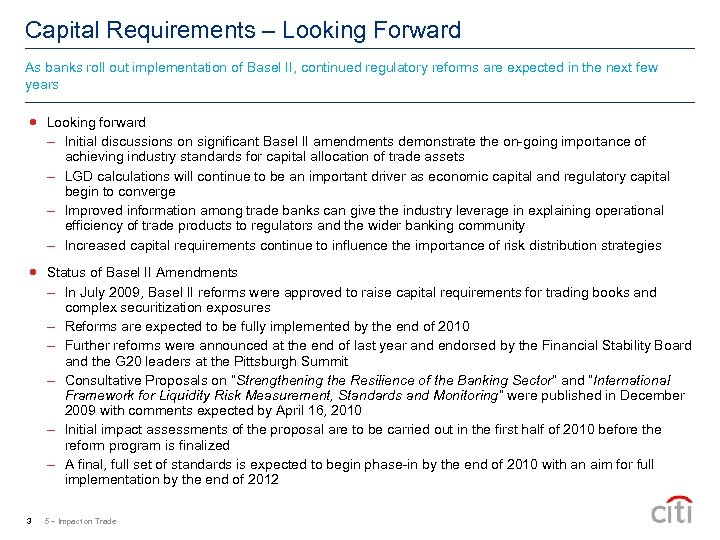 Capital Requirements – Looking Forward As banks roll out implementation of Basel II, continued