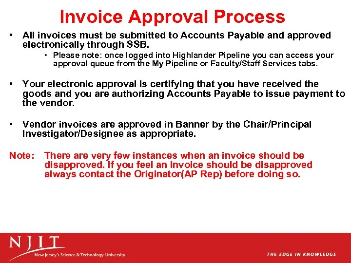 Invoice Approval Process • All invoices must be submitted to Accounts Payable and approved
