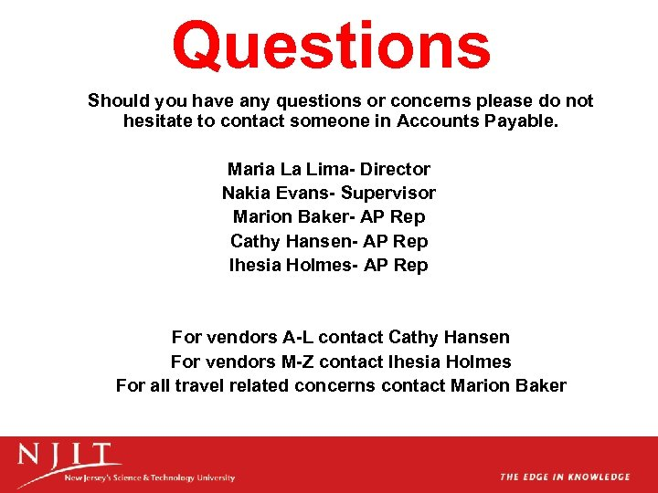 Questions Should you have any questions or concerns please do not hesitate to contact