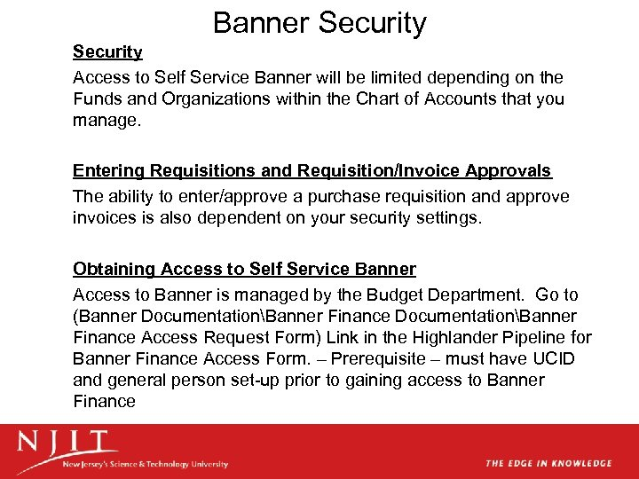 Banner Security Access to Self Service Banner will be limited depending on the Funds