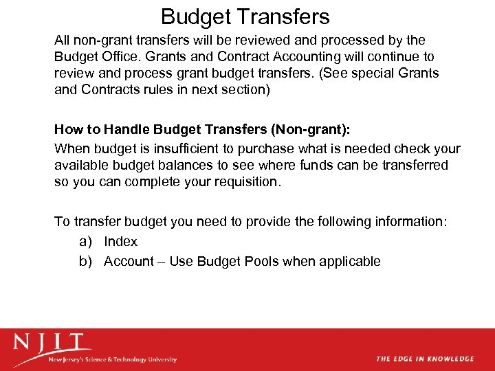 Budget Transfers All non-grant transfers will be reviewed and processed by the Budget Office.