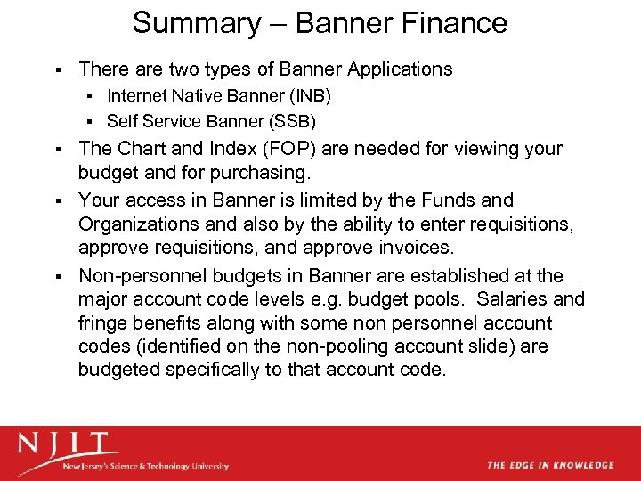 Summary – Banner Finance § There are two types of Banner Applications Internet Native