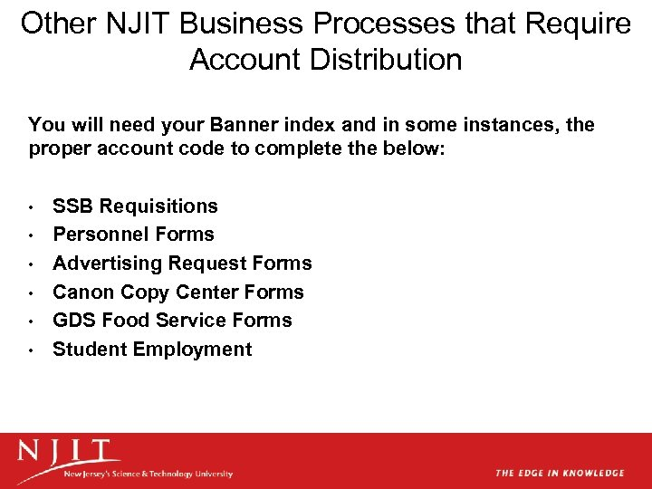 Other NJIT Business Processes that Require Account Distribution You will need your Banner index