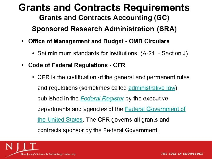 Grants and Contracts Requirements Grants and Contracts Accounting (GC) Sponsored Research Administration (SRA) •