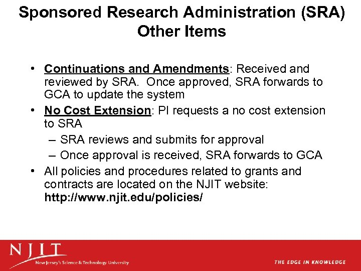 Sponsored Research Administration (SRA) Other Items • Continuations and Amendments: Received and reviewed by