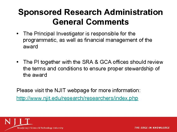 Sponsored Research Administration General Comments • The Principal Investigator is responsible for the programmatic,