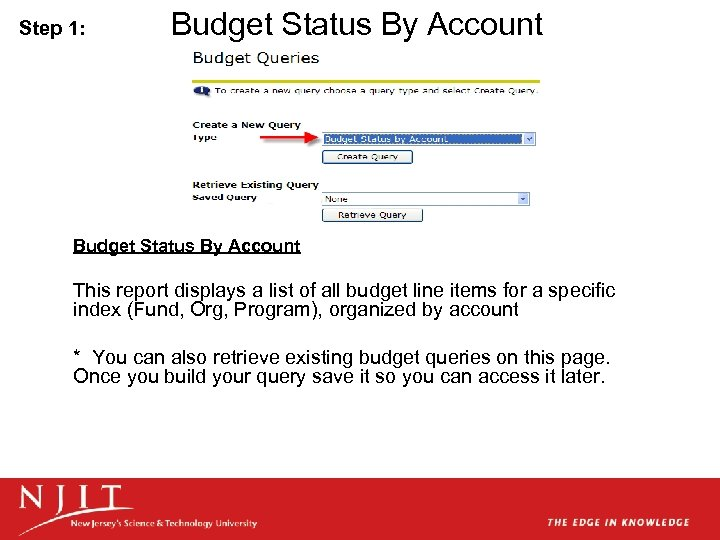 Step 1: Budget Status By Account This report displays a list of all budget
