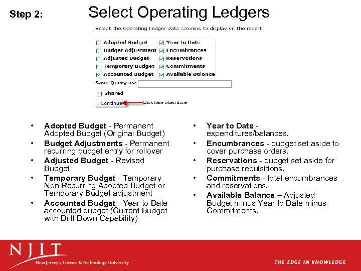 Step 2: • • • Select Operating Ledgers Adopted Budget - Permanent Adopted Budget