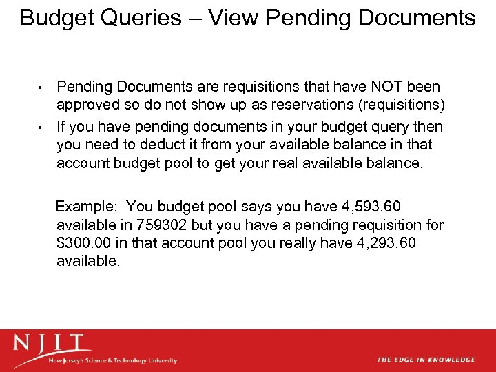 Budget Queries – View Pending Documents are requisitions that have NOT been approved so