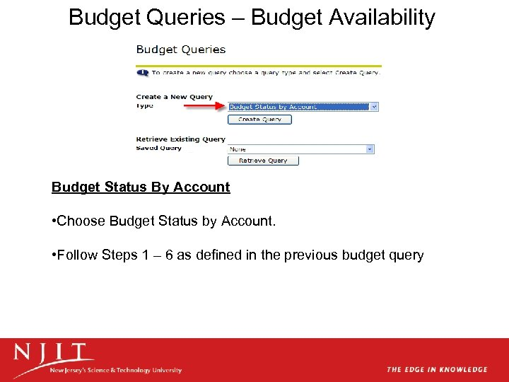 Budget Queries – Budget Availability Budget Status By Account • Choose Budget Status by