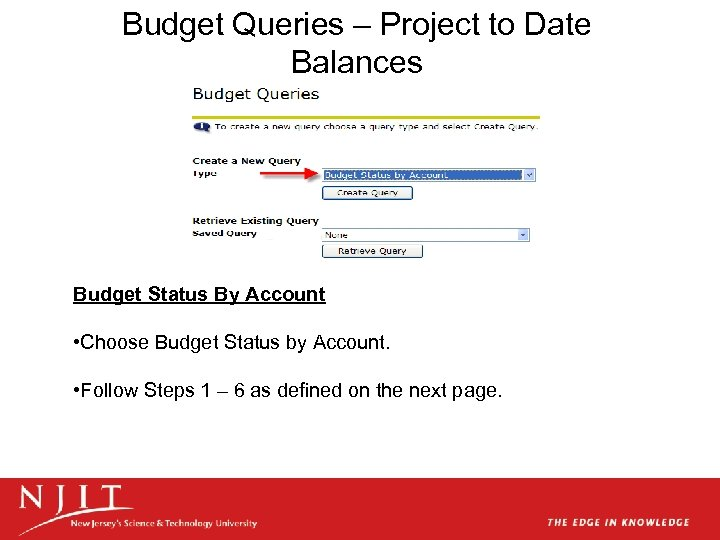 Budget Queries – Project to Date Balances Budget Status By Account • Choose Budget