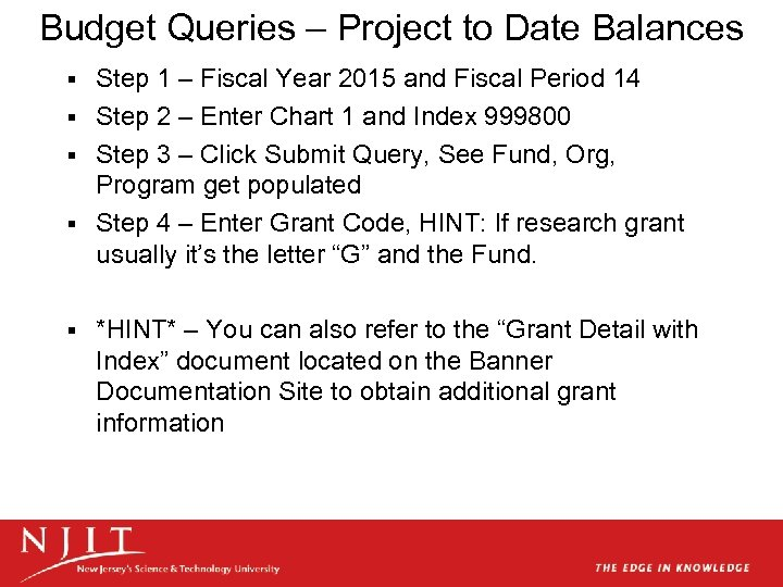 Budget Queries – Project to Date Balances Step 1 – Fiscal Year 2015 and