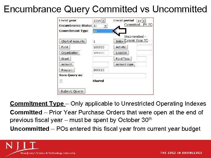 Encumbrance Query Committed vs Uncommitted Commitment Type – Only applicable to Unrestricted Operating Indexes