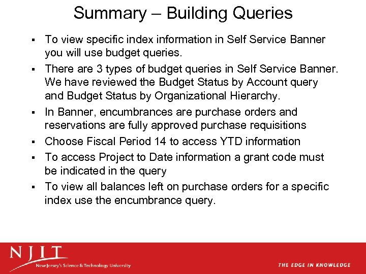 Summary – Building Queries § § § To view specific index information in Self