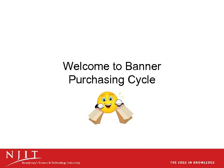 Welcome to Banner Purchasing Cycle