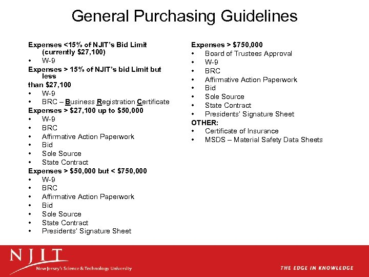 General Purchasing Guidelines Expenses <15% of NJIT's Bid Limit (currently $27, 100) • W-9