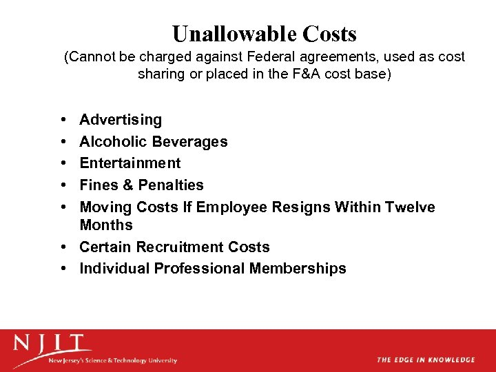 Unallowable Costs (Cannot be charged against Federal agreements, used as cost sharing or placed