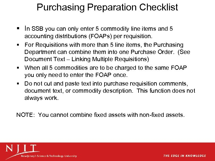 Purchasing Preparation Checklist § In SSB you can only enter 5 commodity line items