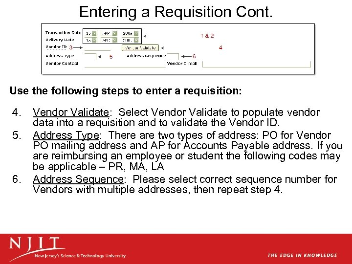 Entering a Requisition Cont. Use the following steps to enter a requisition: 4. 5.
