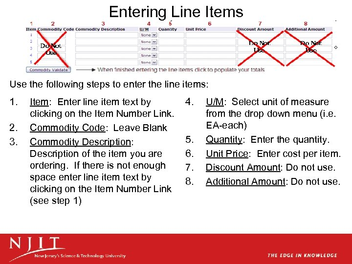 Entering Line Items Use the following steps to enter the line items: 1. 2.