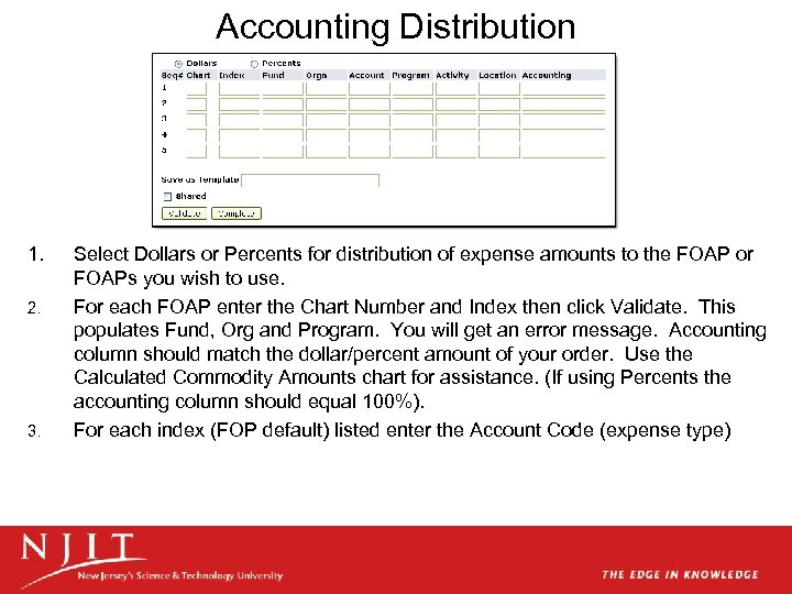 Accounting Distribution 1. 2. 3. Select Dollars or Percents for distribution of expense amounts