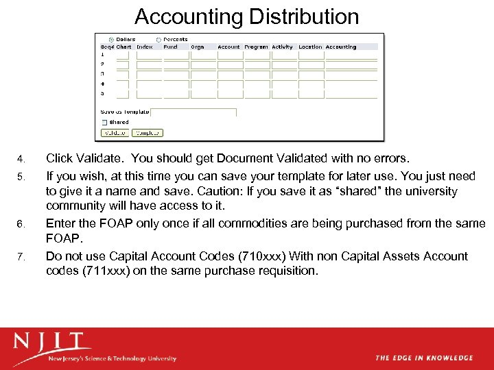 Accounting Distribution 4. 5. 6. 7. Click Validate. You should get Document Validated with