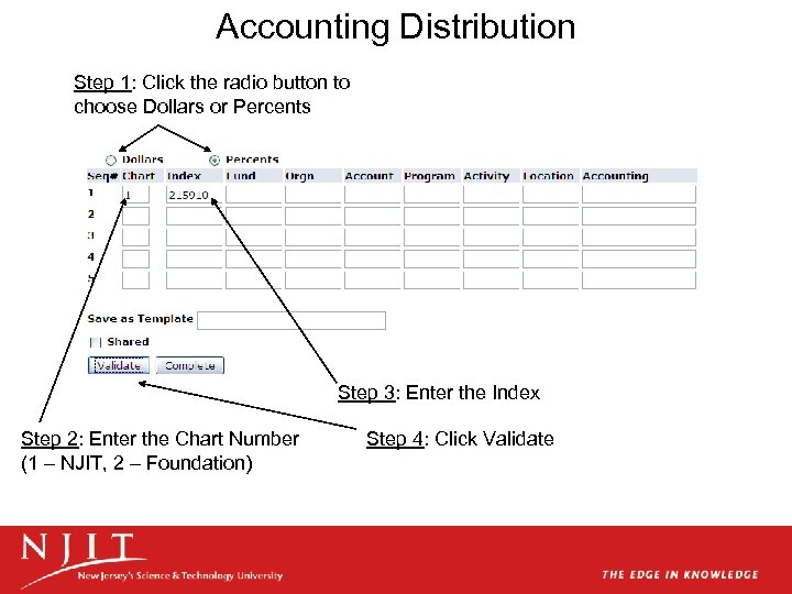 Accounting Distribution Step 1: Click the radio button to choose Dollars or Percents Step