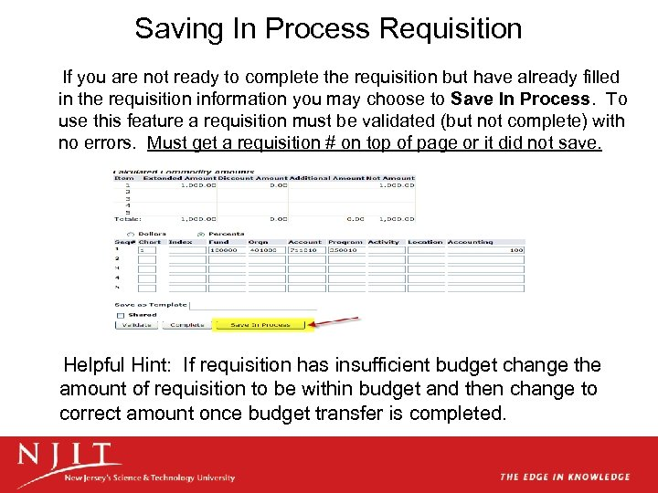 Saving In Process Requisition If you are not ready to complete the requisition but