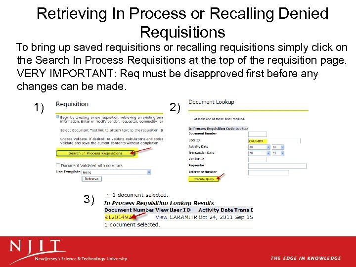 Retrieving In Process or Recalling Denied Requisitions To bring up saved requisitions or recalling