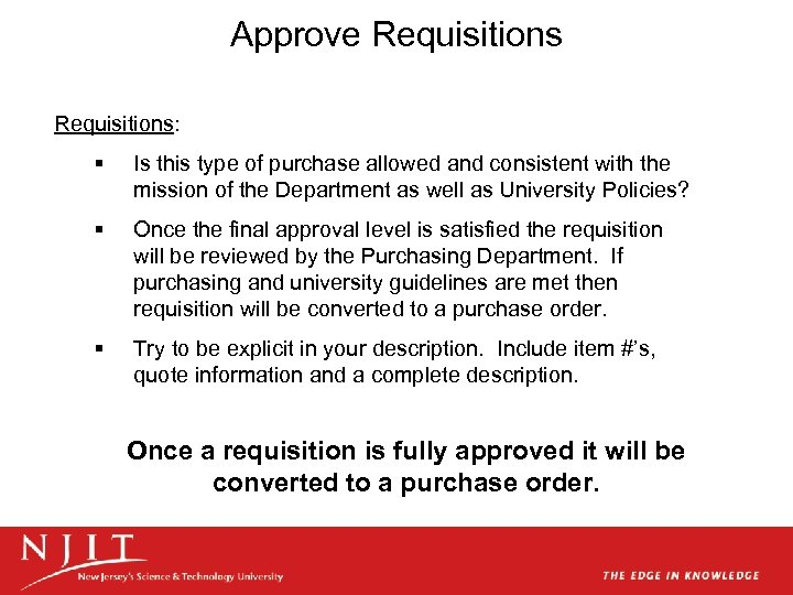 Approve Requisitions: § Is this type of purchase allowed and consistent with the mission