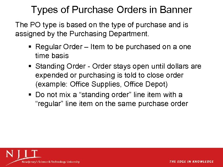 Types of Purchase Orders in Banner The PO type is based on the type