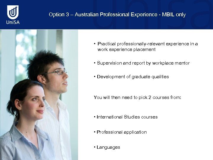 Option 3 – Australian Professional Experience - MBIL only • Practical professionally-relevant experience in