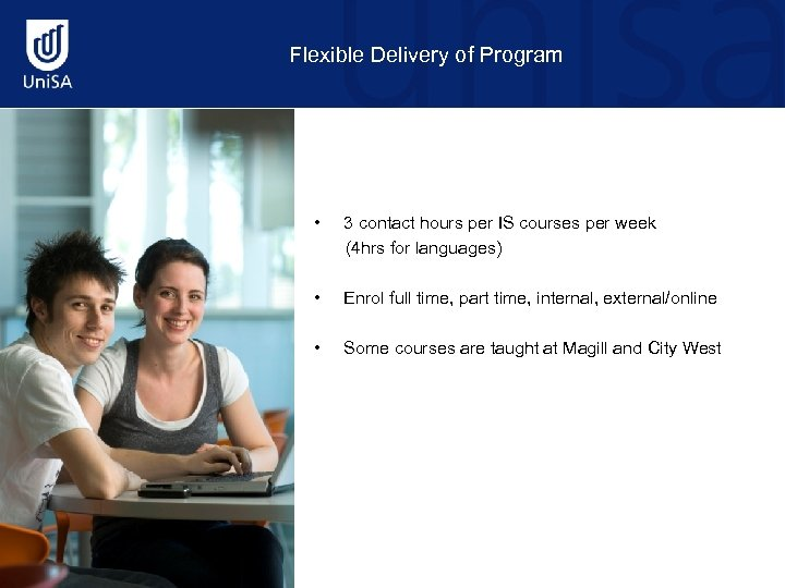 Flexible Delivery of Program • 3 contact hours per IS courses per week (4