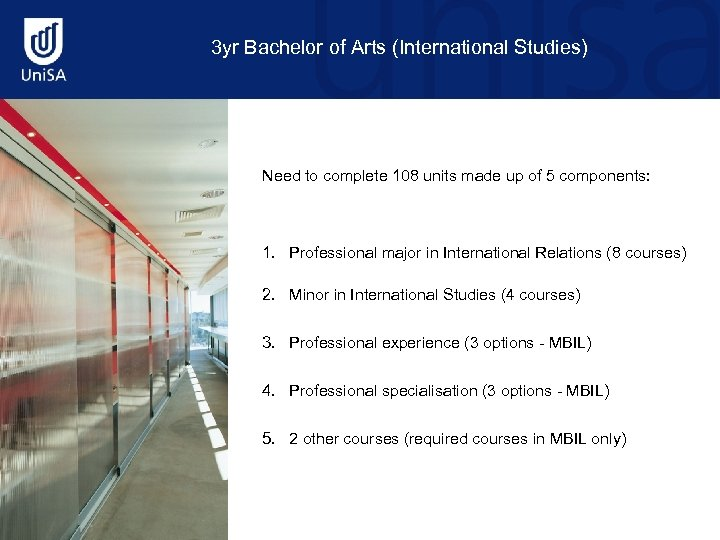 3 yr Bachelor of Arts (International Studies) Need to complete 108 units made up