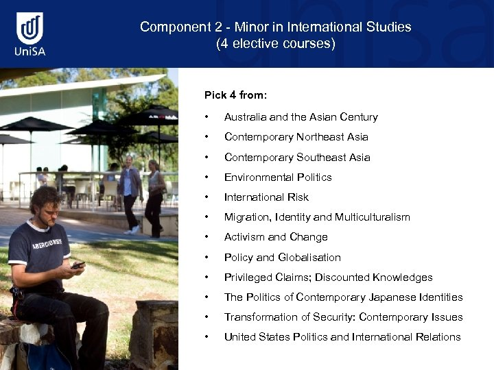 Component 2 - Minor in International Studies (4 elective courses) Pick 4 from: •